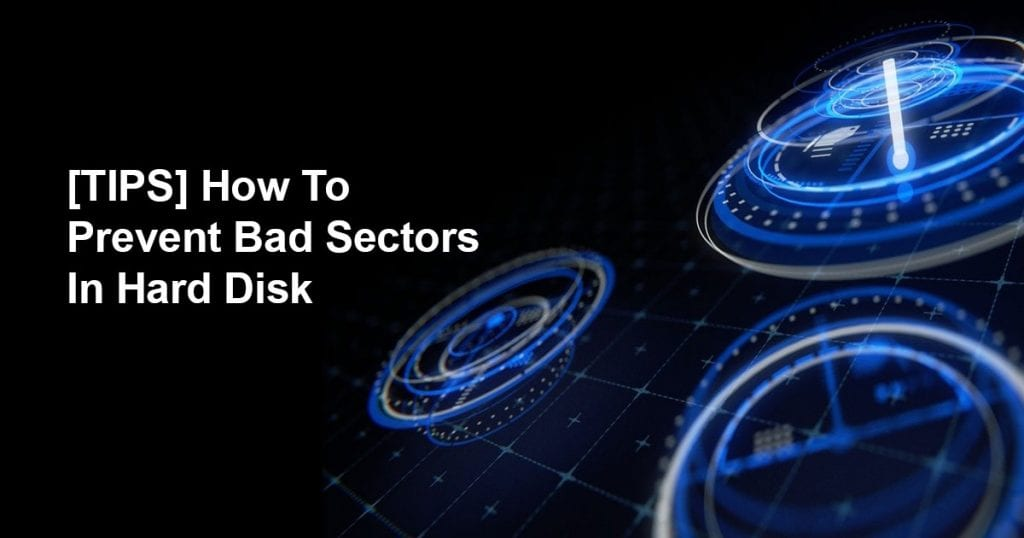 How To Prevent Bad Sectors in your hard disk