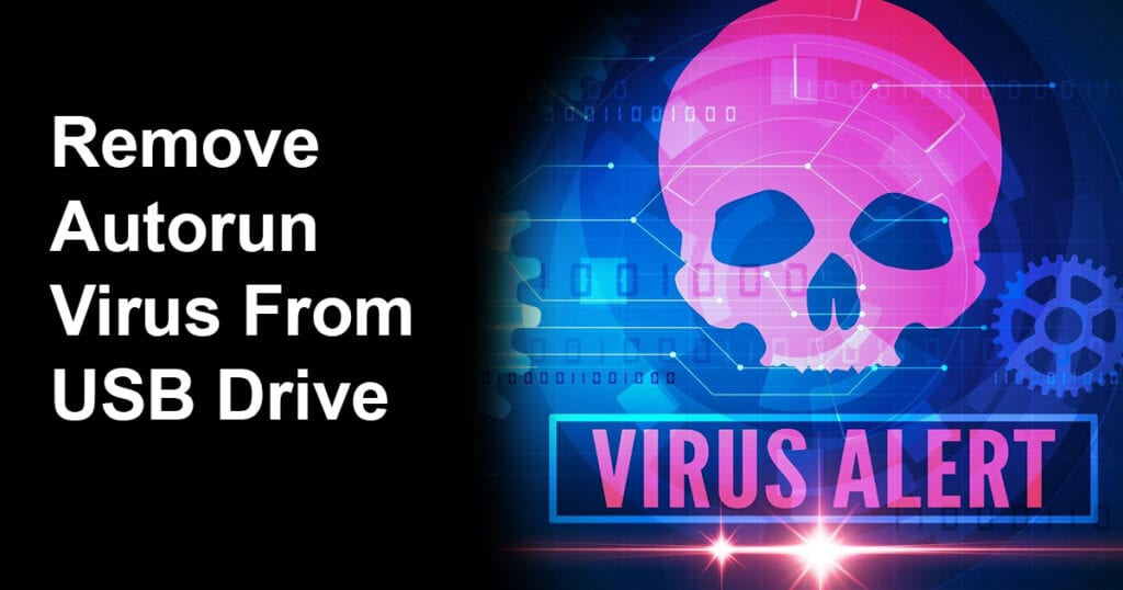 Remove Autorun Virus From USB Drive