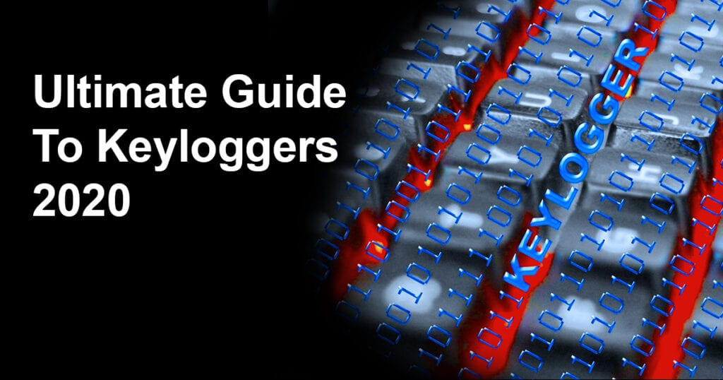 Ultimate Guide To Keyloggers 2020