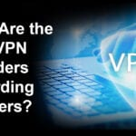 What are the Best VPN Providers According to Users?